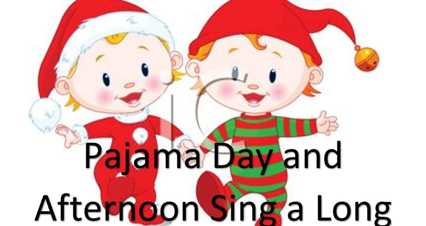 Pajama Day And Afternoon Sing A Long Sandy Hill Elementary